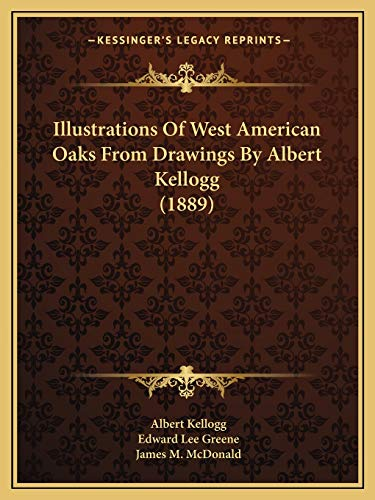 Illustrations Of West American Oaks From Drawings: Edward Lee Greene,