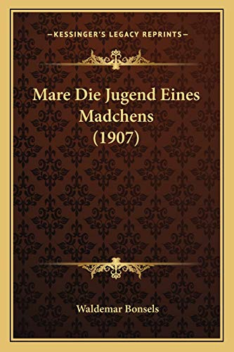 9781166586706: Mare Die Jugend Eines Madchens (1907)