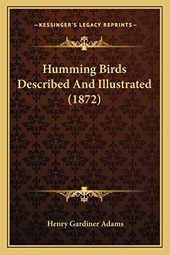 9781166587383: Humming Birds Described and Illustrated (1872)