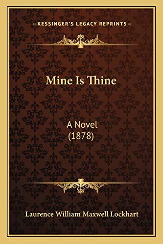 9781166589134: Mine Is Thine: A Novel (1878)