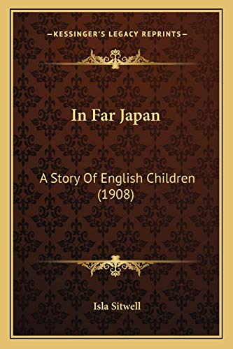 9781166591298: In Far Japan: A Story Of English Children (1908)