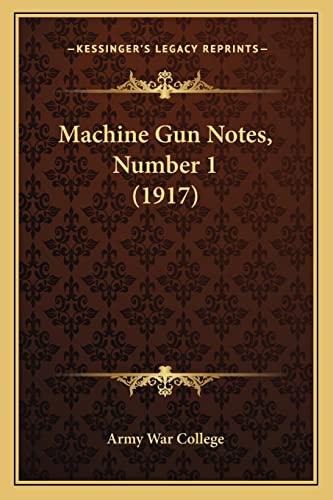 9781166592363: Machine Gun Notes, Number 1 (1917)