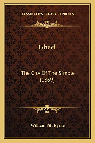 9781166592585: Gheel: The City Of The Simple (1869)