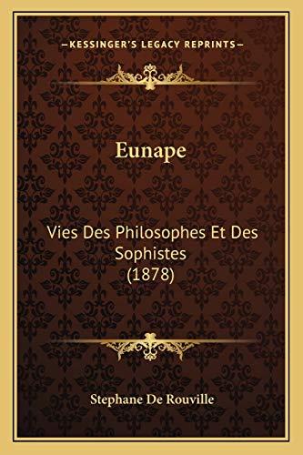 9781166593476: Eunape: Vies Des Philosophes Et Des Sophistes (1878) (French Edition)