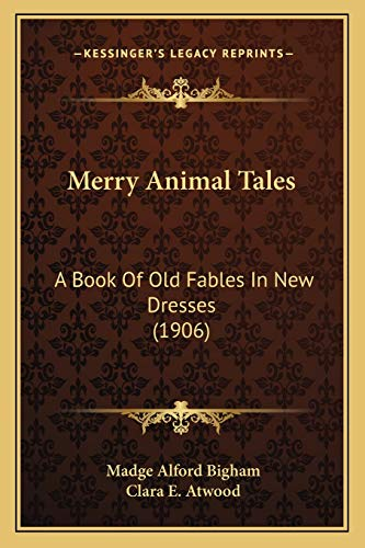9781166595708: Merry Animal Tales: A Book Of Old Fables In New Dresses (1906)