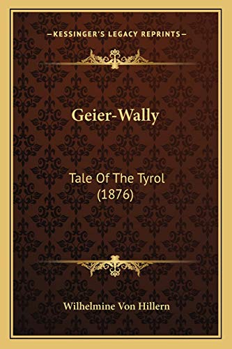 9781166596484: Geier-Wally: Tale of the Tyrol (1876)