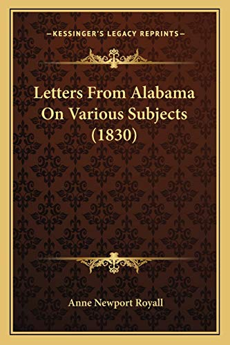 9781166596552: Letters From Alabama On Various Subjects (1830)
