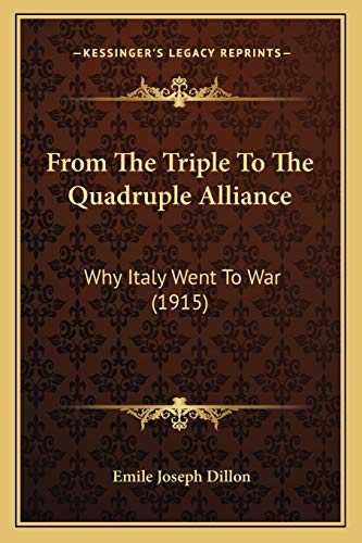 9781166598099: From The Triple To The Quadruple Alliance: Why Italy Went To War (1915)
