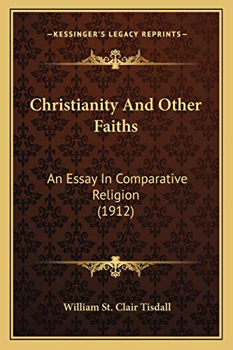 9781166598235: Christianity And Other Faiths: An Essay In Comparative Religion (1912)