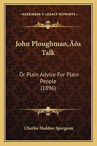 9781166598419: John Ploughman's Talk: Or Plain Advice For Plain People (1896)