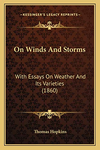 9781166600549: On Winds And Storms: With Essays On Weather And Its Varieties (1860)