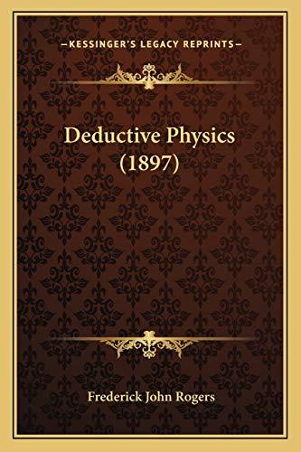 9781166600655: Deductive Physics (1897)