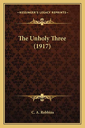 9781166606435: The Unholy Three (1917)