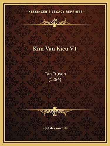 9781166607111: Kim Van Kieu V1: Tan Truyen (1884) (Vietnamese Edition)