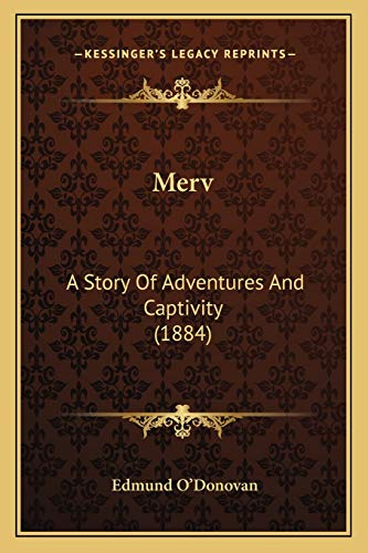 9781166608460: Merv: A Story Of Adventures And Captivity (1884)