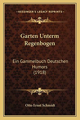 9781166608613: Garten Unterm Regenbogen: Ein Gammelbuch Deutschen Humors (1918)
