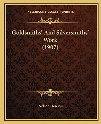 9781166615406: Goldsmiths' And Silversmiths' Work (1907)