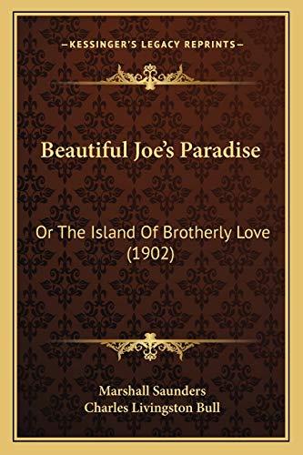9781166616076: Beautiful Joe's Paradise: Or The Island Of Brotherly Love (1902)
