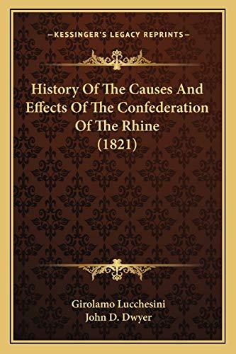 9781166616731: History Of The Causes And Effects Of The Confederation Of The Rhine (1821)