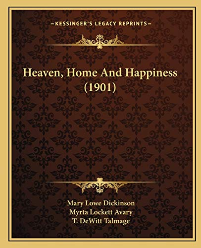 9781166617752: Heaven, Home And Happiness