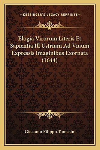 9781166618087: Elogia Virorum Literis Et Sapientia Ill Ustrium Ad Viuum Expressis Imaginibus Exornata (1644)