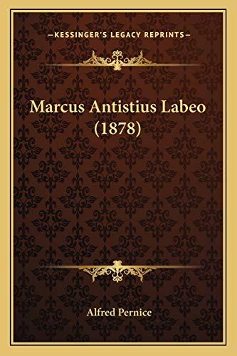 9781166619343: Marcus Antistius Labeo (1878)