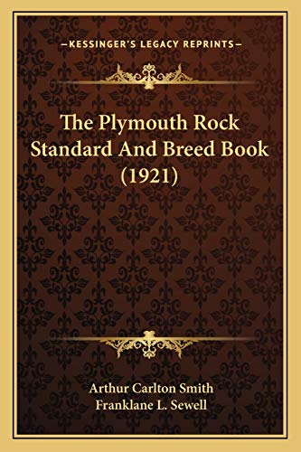 9781166619374: The Plymouth Rock Standard and Breed Book (1921)