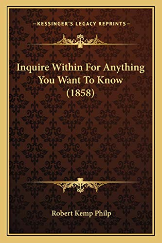 9781166619718: Inquire Within For Anything You Want To Know (1858)