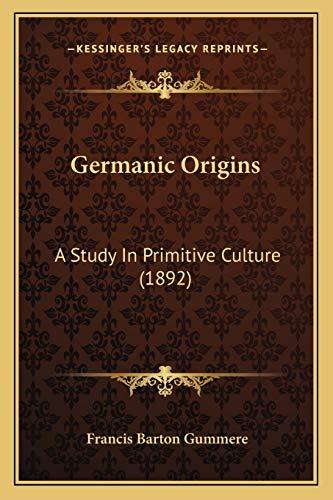 9781166622497: Germanic Origins: A Study In Primitive Culture (1892)