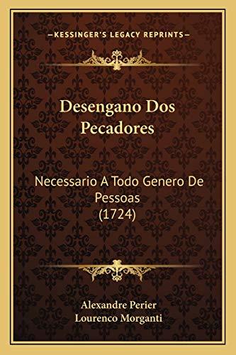 9781166622794: Desengano Dos Pecadores: Necessario A Todo Genero De Pessoas (1724) (Spanish Edition)
