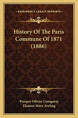 9781166622985: History Of The Paris Commune Of 1871 (1886)
