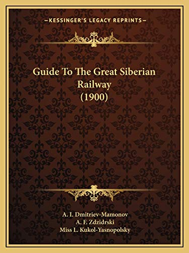 9781166624026: Guide To The Great Siberian Railway (1900)