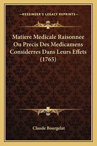 9781166624224: Matiere Medicale Raisonnee Ou Precis Des Medicamens Considerres Dans Leurs Effets (1765)