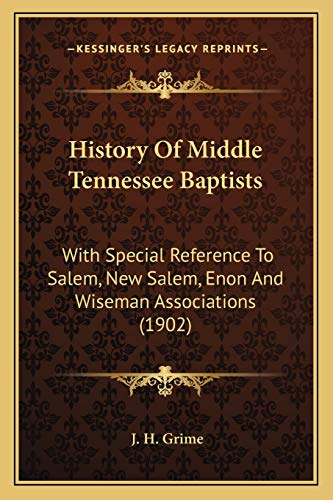 9781166625078: History Of Middle Tennessee Baptists: With Special Reference To Salem, New Salem, Enon And Wiseman Associations (1902)