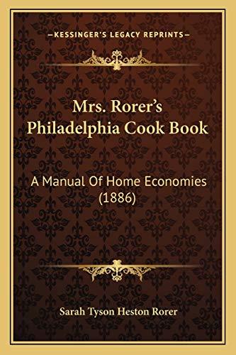 9781166625603: Mrs. Rorer's Philadelphia Cook Book: A Manual Of Home Economies (1886)