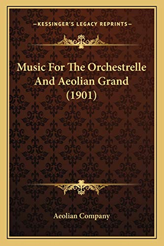 9781166626822: Music for the Orchestrelle and Aeolian Grand (1901)
