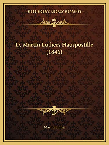 9781166626877: D. Martin Luthers Hauspostille (1846) (German Edition)