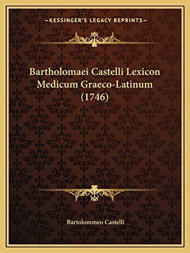 9781166627621: Bartholomaei Castelli Lexicon Medicum Graeco-Latinum (1746)