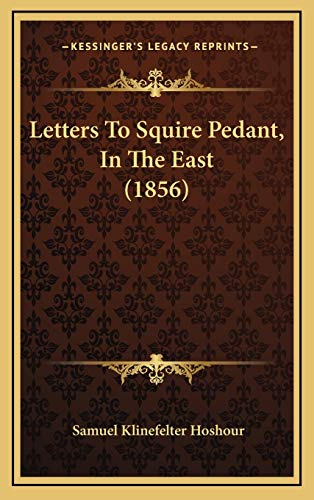 9781166630720: Letters To Squire Pedant, In The East (1856)