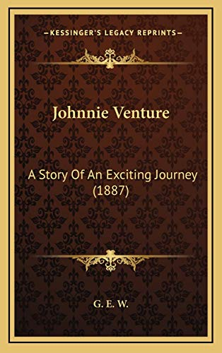 9781166631345: Johnnie Venture: A Story Of An Exciting Journey (1887)