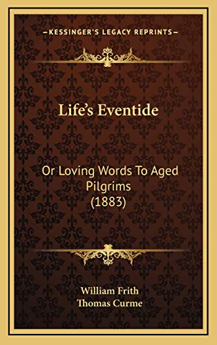 9781166631383: Life's Eventide: Or Loving Words To Aged Pilgrims (1883)