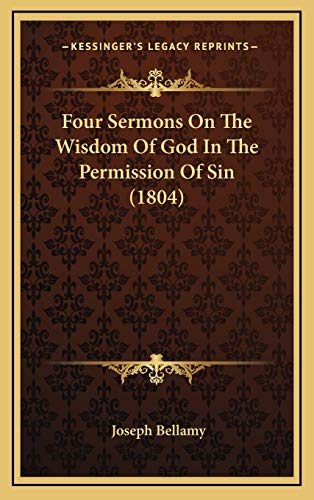 9781166632663: Four Sermons On The Wisdom Of God In The Permission Of Sin (1804)