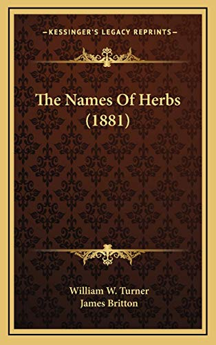 The Names Of Herbs (1881) (1166634507) by Turner, William W.