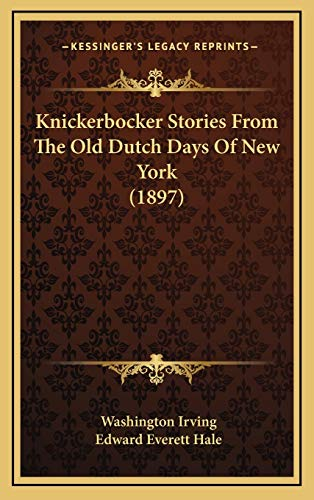 9781166634735: Knickerbocker Stories From The Old Dutch Days Of New York (1897)
