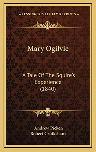 9781166634834: Mary Ogilvie: A Tale Of The Squire's Experience (1840)