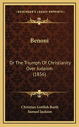 9781166634902: Benoni: Or The Triumph Of Christianity Over Judaism (1856)