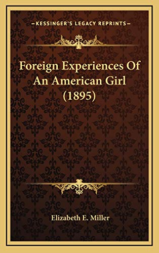 9781166636746: Foreign Experiences Of An American Girl (1895)