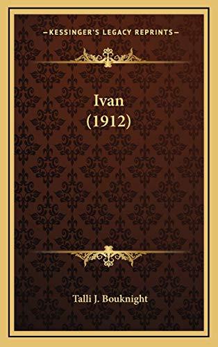 9781166637552: Ivan (1912)
