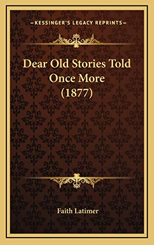 9781166638504: Dear Old Stories Told Once More (1877)