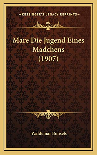 9781166639952: Mare Die Jugend Eines Madchens (1907)